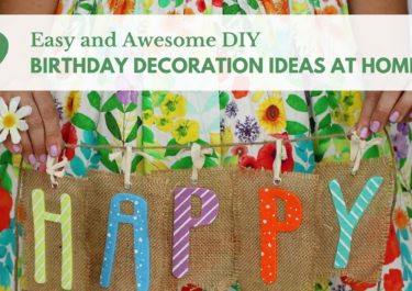 9 easy and awesome DIY birthday decoration ideas at home!