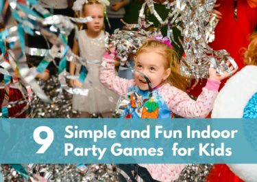 9 Simple and Fun Indoor Party Games  for Kids