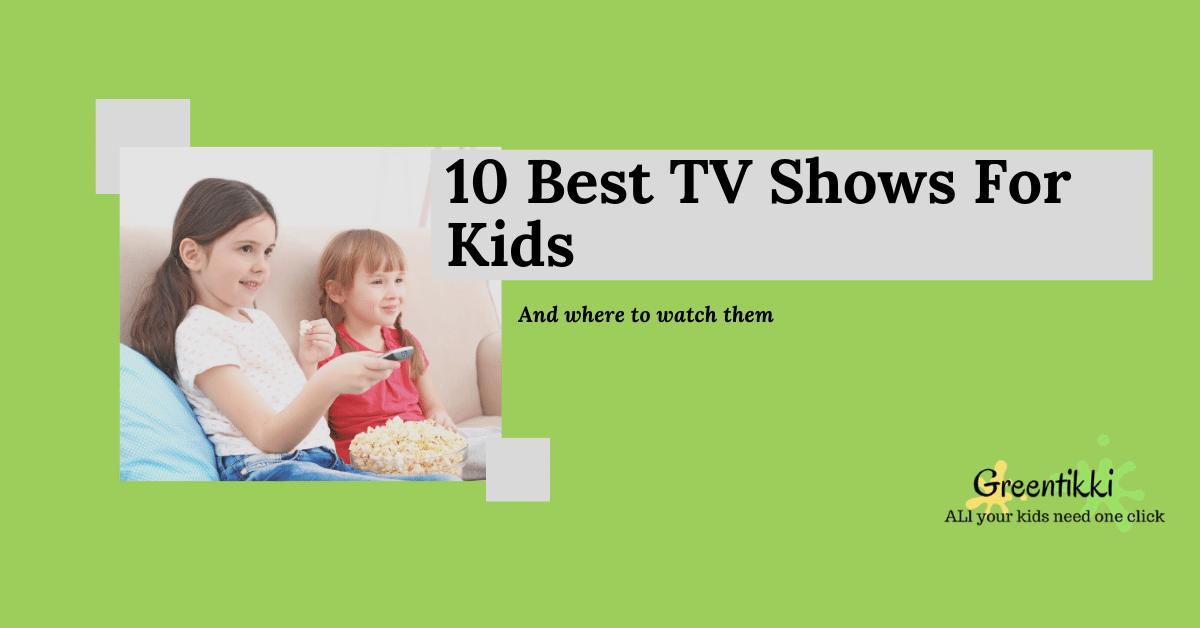 10 est TV Shows for Kids
